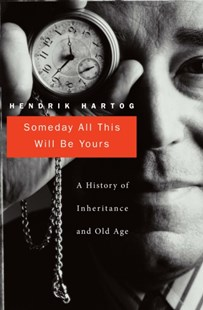 (ebook) Someday All This Will Be Yours - Family & Relationships Aging and Eldercare