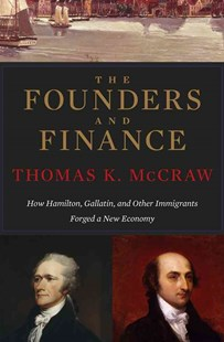 Founders and Finance by Thomas K. McCraw (9780674284104) - PaperBack - Biographies General Biographies