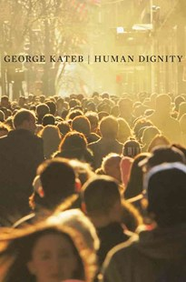Human Dignity by George Kateb (9780674284173) - PaperBack - Philosophy Modern