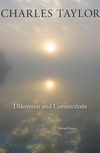 Dilemmas and Connections by Charles Taylor (9780674284364) - PaperBack - Philosophy Modern