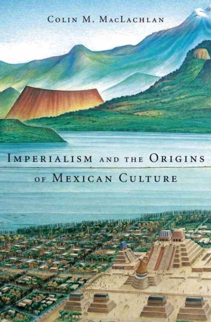(ebook) Imperialism and the Origins of Mexican Culture