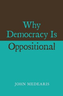 (ebook) Why Democracy Is Oppositional - Philosophy Modern