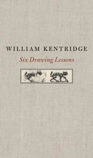 Six Drawing Lessons by William Kentridge (9780674365803) - HardCover - Art & Architecture Art History