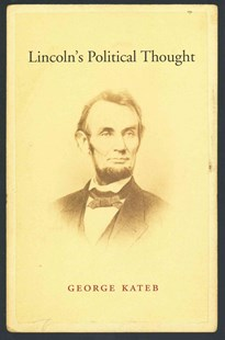 Lincoln's Political Thought by George Kateb (9780674368163) - HardCover - Biographies Political