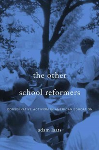 Other School Reformers by Adam Laats (9780674416710) - HardCover - Education Teaching Guides