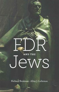 FDR and the Jews by Richard Breitman, Allan J. Lichtman (9780674416741) - PaperBack - Biographies Political