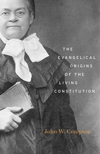 (ebook) Evangelical Origins of the Living Constitution - Politics Political Issues