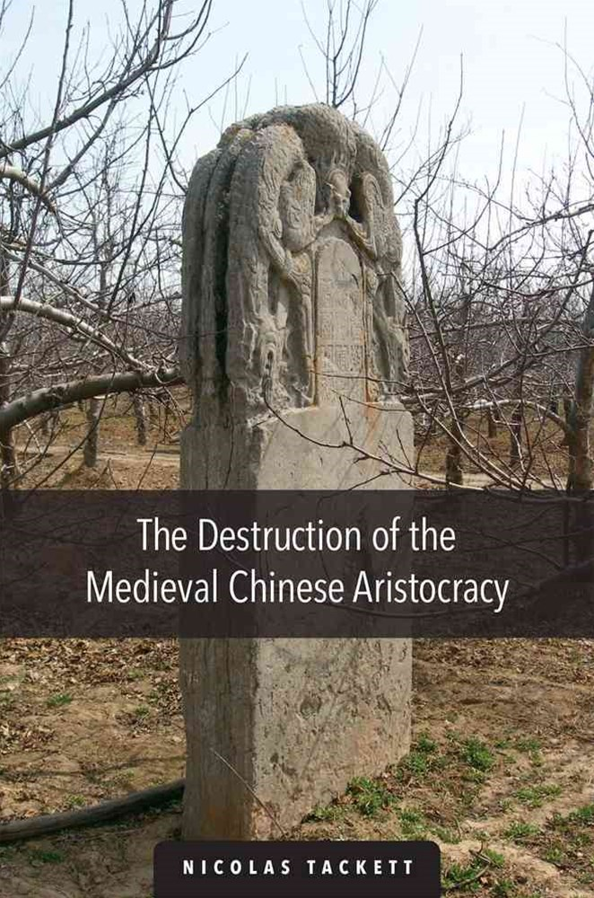 The Destruction of the Medieval Chinese Aristocracy