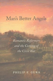 Man's Better Angels by Philip F. Gura (9780674659544) - HardCover - Biographies General Biographies