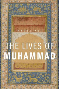 Lives of Muhammad by Kecia Ali (9780674659889) - PaperBack - Biographies General Biographies