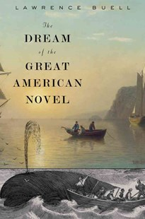 Dream of the Great American Novel by Lawrence Buell (9780674659896) - PaperBack - Modern & Contemporary Fiction Literature