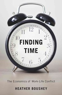 Finding Time by Heather Boushey (9780674660168) - HardCover - Business & Finance Management & Leadership