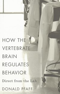 How the Vertebrate Brain Regulates Behavior by Donald Pfaff (9780674660311) - HardCover - Science & Technology Biology