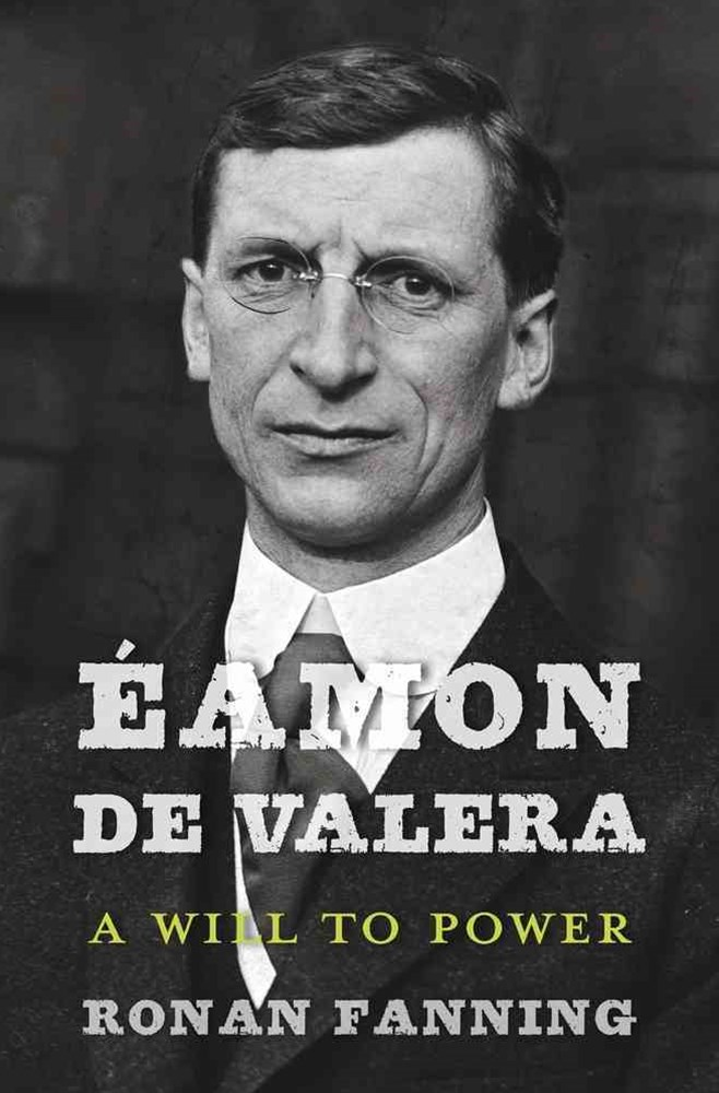 Eamon de Valera - A Will to Power