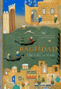 Baghdad by R. Snir, Roger Allen, Abdul Kader El Janabi (9780674725218) - HardCover - Modern & Contemporary Fiction Literature