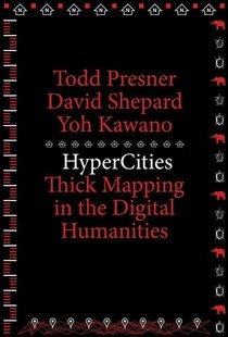 Hypercities by Todd Presner, David Shepard, Yoh Kawano (9780674725348) - PaperBack - Computing Database Management