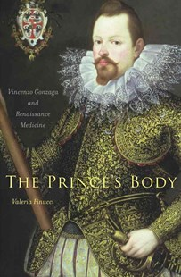 Prince's Body by Valeria Finucci (9780674725454) - HardCover - Art & Architecture Fashion & Make-Up