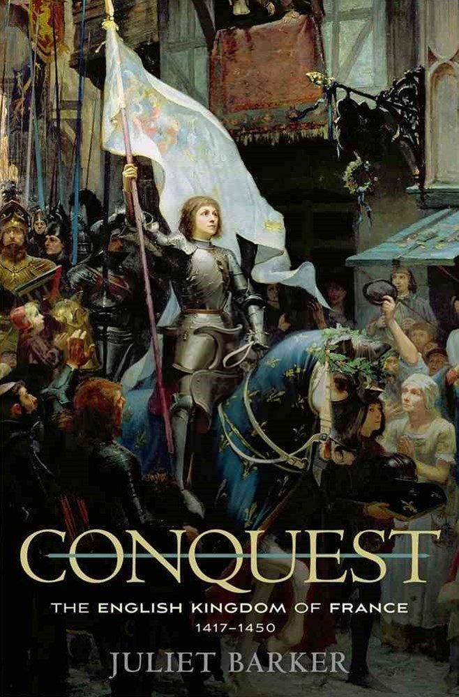 Conquest - The English Kingdom of France, 1417-1450
