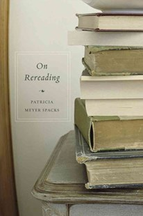 On Rereading by Patricia Meyer Spacks (9780674725898) - PaperBack - Reference