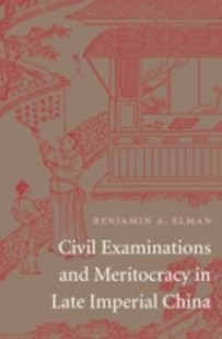 (ebook) Civil Examinations and Meritocracy in Late Imperial China - Business & Finance Organisation & Operations