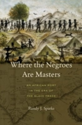 Where the Negroes Are Masters