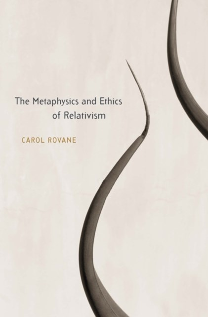 Metaphysics and Ethics of Relativism