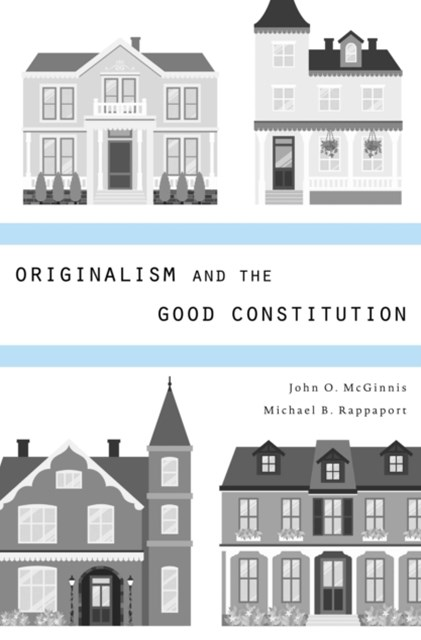Originalism and the Good Constitution