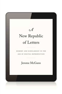 New Republic of Letters by Jerome J. McGann (9780674728691) - HardCover - Computing Program Guides