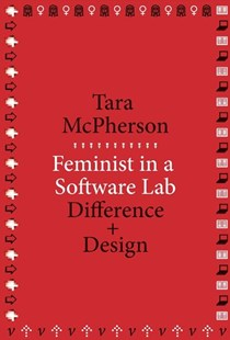 Feminist in a Software Lab by Tara McPherson (9780674728943) - PaperBack - Art & Architecture General Art