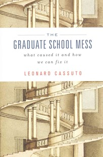 Graduate School Mess by Leonard Cassuto (9780674728981) - HardCover - Education Teaching Guides