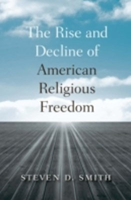 Rise and Decline of American Religious Freedom