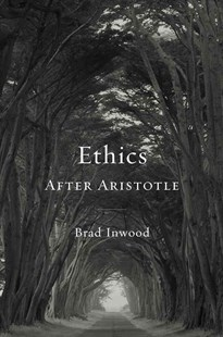 Ethics After Aristotle by Brad Inwood (9780674731257) - HardCover - Philosophy Ancient