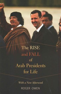 The Rise and Fall of Arab Presidents for Life by Roger Owen (9780674735378) - PaperBack - Biographies Political
