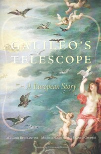 Galileo's Telescope by Massimo Bucciantini, Michele Camerota, Franco Giudice, Catherine Bolton (9780674736917) - HardCover - Biographies General Biographies