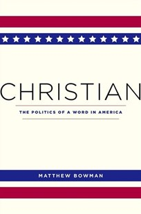 Christian by Matthew Bowman (9780674737631) - HardCover - History Latin America