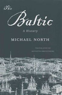 Baltic by Michael North, Kenneth Kronenberg (9780674744103) - HardCover - Business & Finance Ecommerce