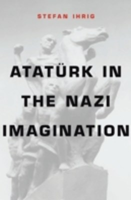 (ebook) Ataturk in the Nazi Imagination
