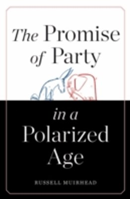(ebook) Promise of Party in a Polarized Age