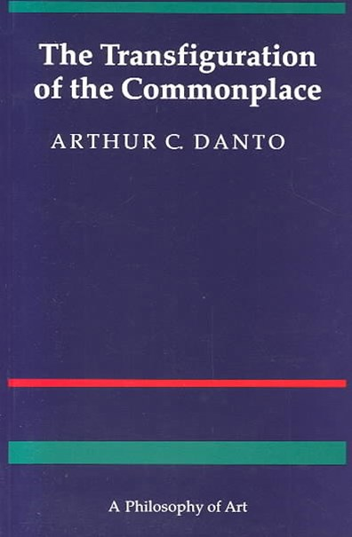 The Transfiguration of the Commonplace