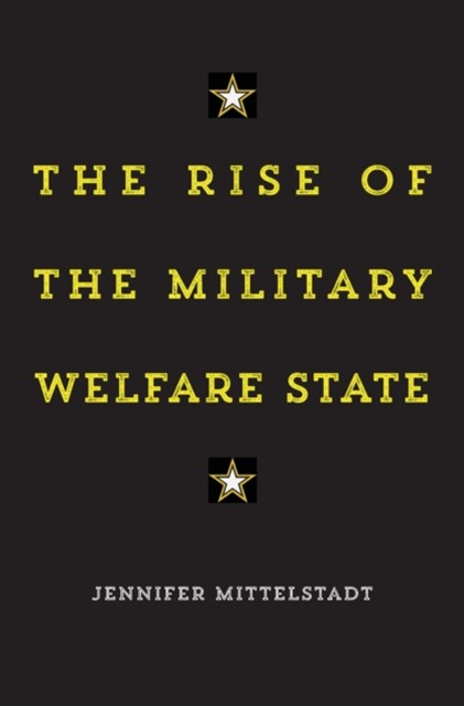 Rise of the Military Welfare State