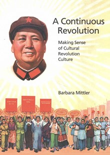 Continuous Revolution by Barbara Mittler (9780674970533) - PaperBack - Art & Architecture Art Technique