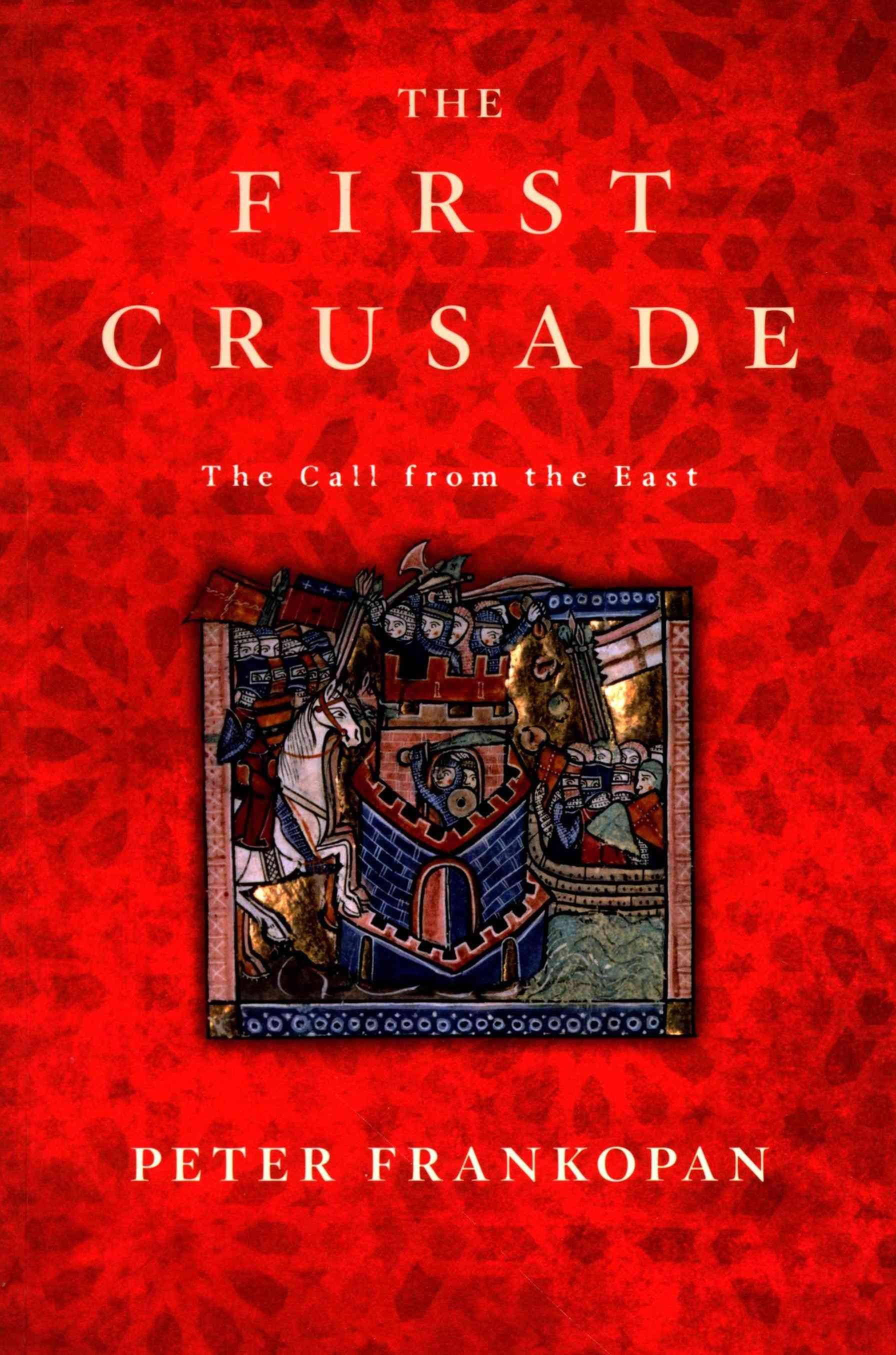 First Crusade - The Call from the East