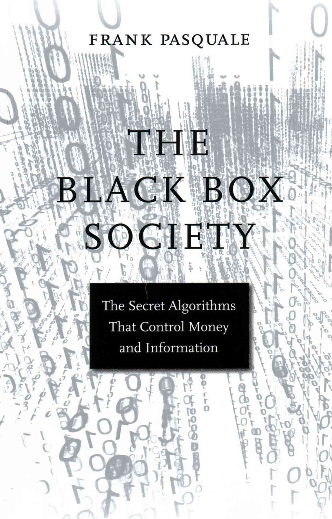 Black Box Society - The Secret Algorithms That Control Money and Information