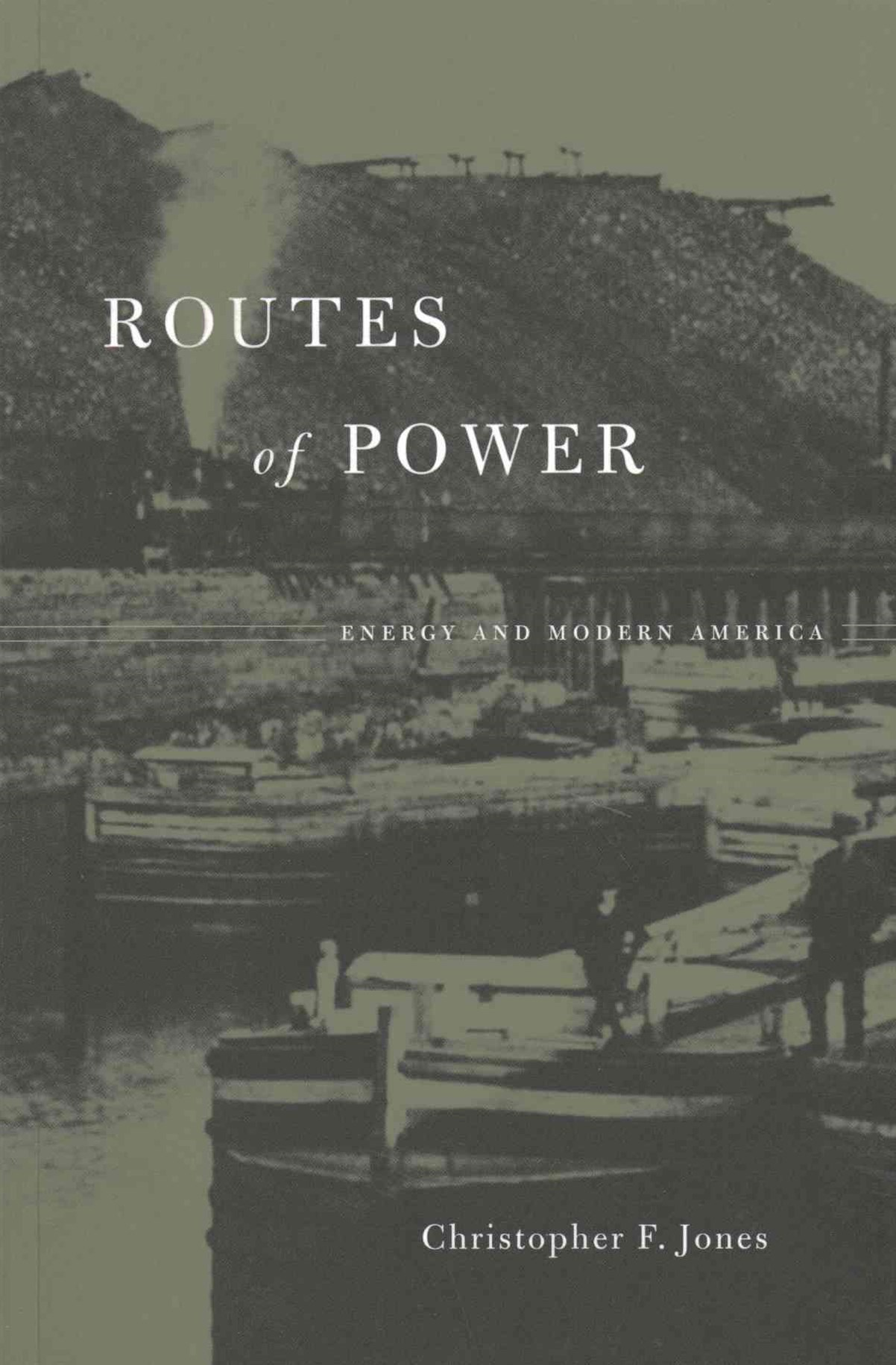 Routes of Power - Energy and Modern America