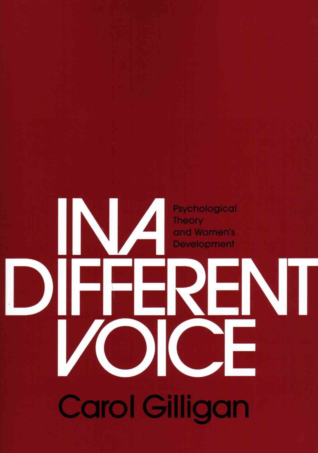 In a Different Voice - Psychological Theory and Women's Development
