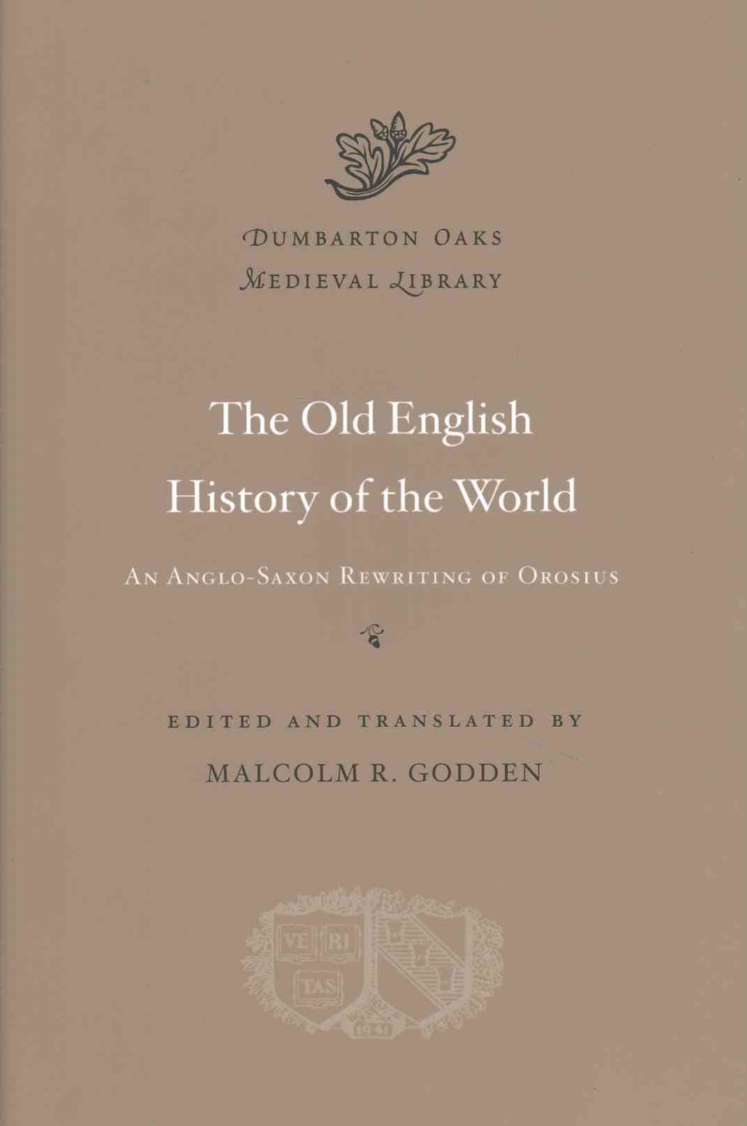 Old English History of the World - An Anglo-Saxon Rewriting of Orosius