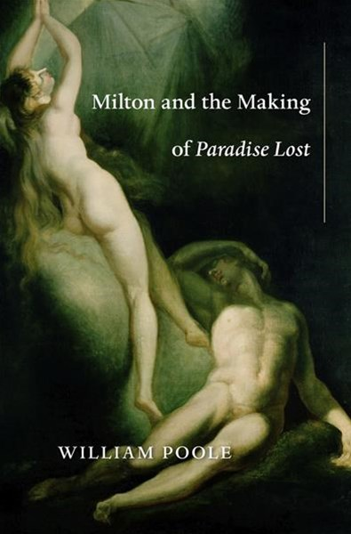 Milton and the Making of Paradise Lost