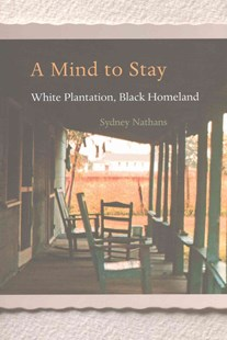 Mind to Stay by Sydney Nathans (9780674972148) - HardCover - Business & Finance Ecommerce