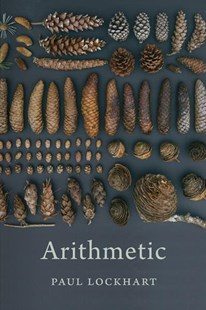 Arithmetic by Paul Lockhart (9780674972230) - HardCover - Science & Technology Mathematics