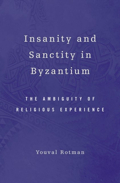Insanity and Sanctity in Byzantium